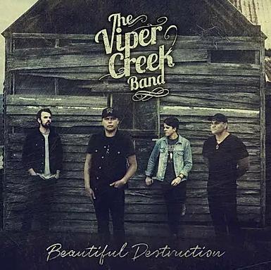 The Viper Creek Band Beautiful Destruction
